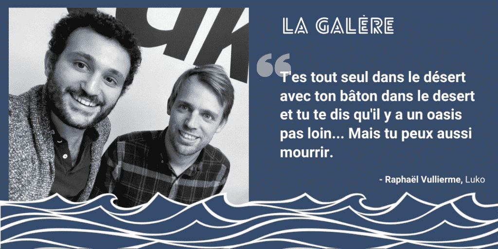 Raphaël Vullierme - Luko | Podcast La Galère | Start The F Up